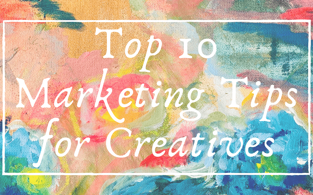 Top 10 Marketing Tips for Creatives - Blog Header