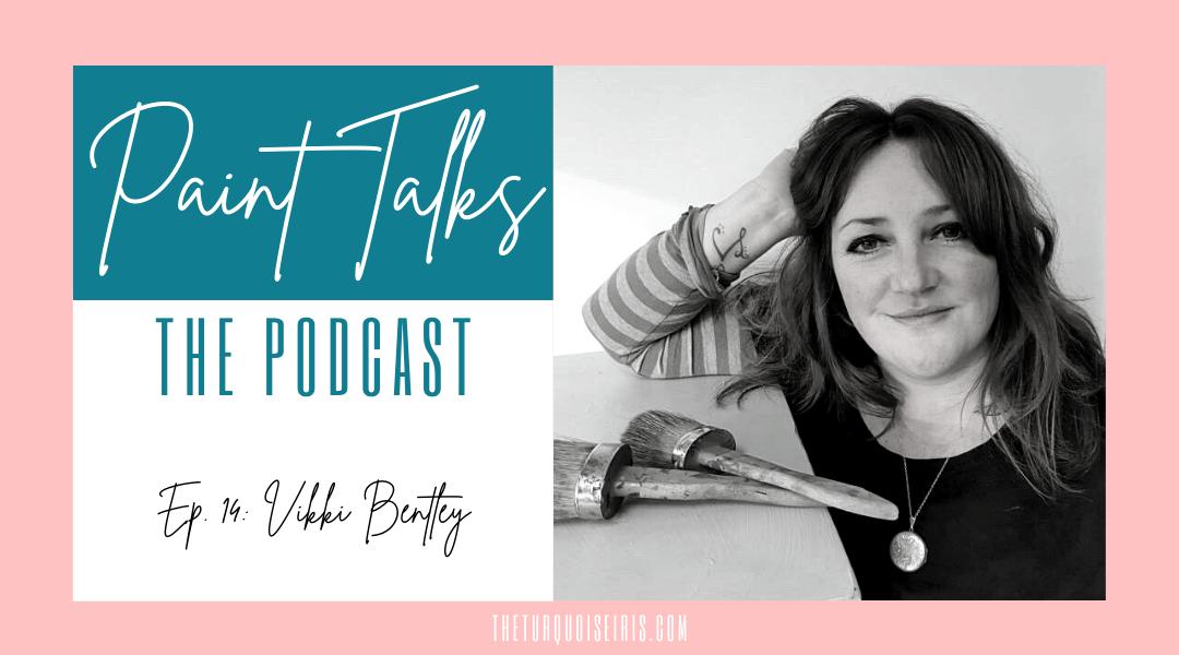 Paint Talks Episode 014 with Vikki Bentley