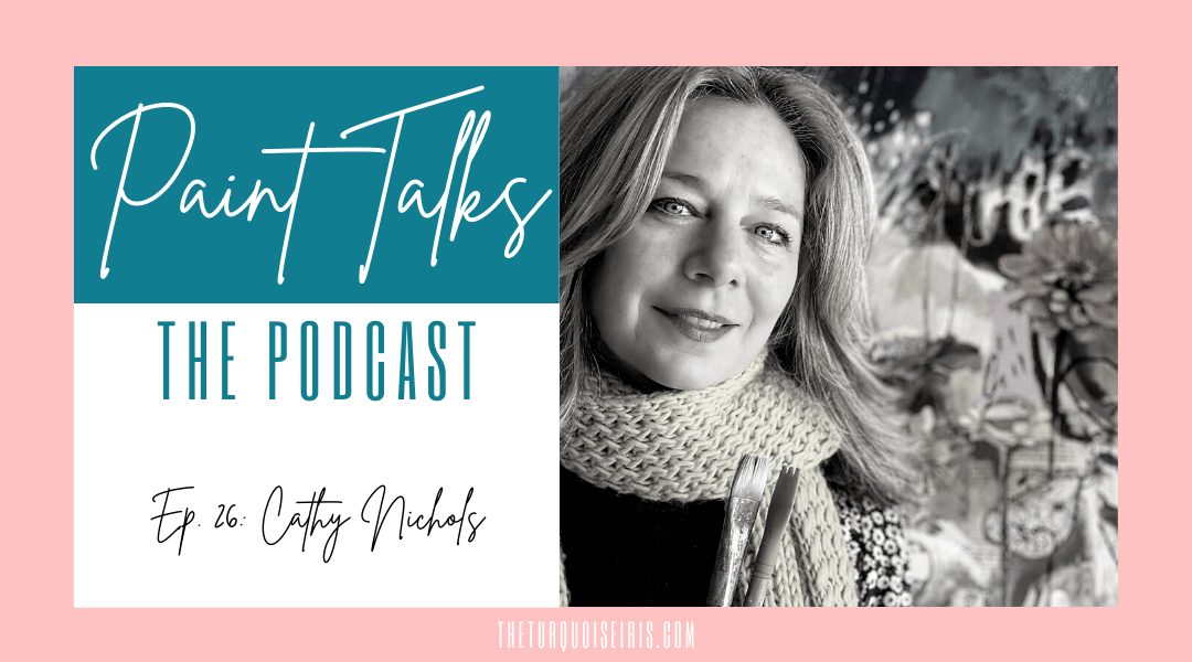 Paint Talks Episode 26 with Cathy Nichols