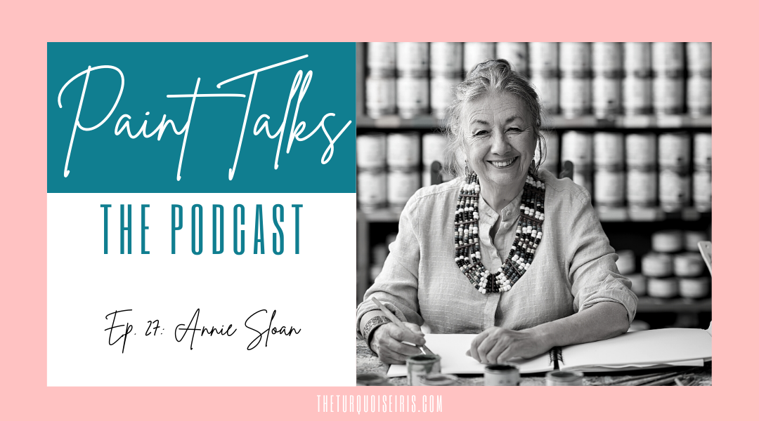 Paint Talks Episode 27 with Annie Sloan
