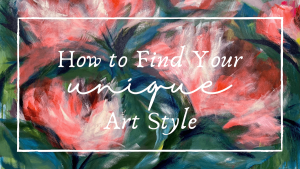 "Blog header that says ""how to find your unique art style"""