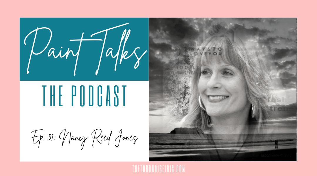 Paint Talks Episode 31 with Nancy Reed Jones