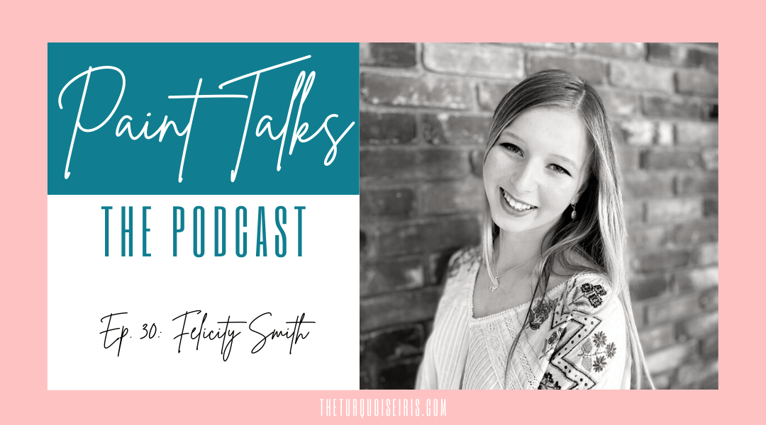 Paint Talks Episode 30 with Felicity Smith