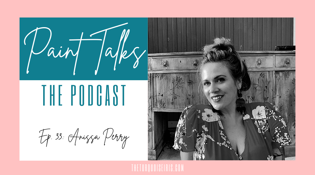 Paint Talks Episode 33 with Anissa Perry