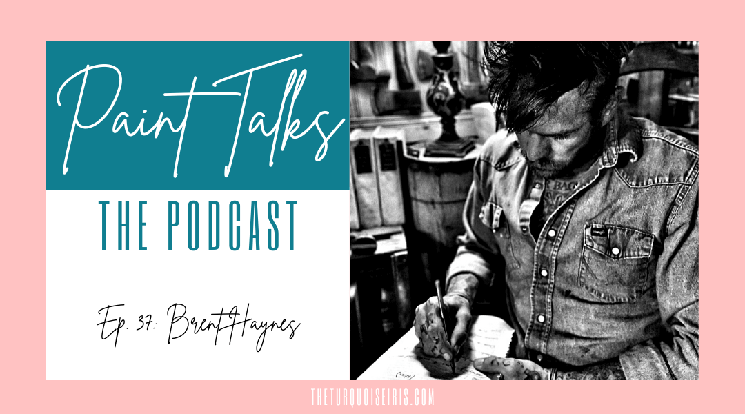 Paint Talks Episode 37 with Brent Haynes