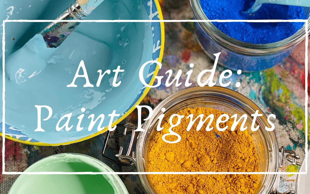 Art Guide: Paint Pigments