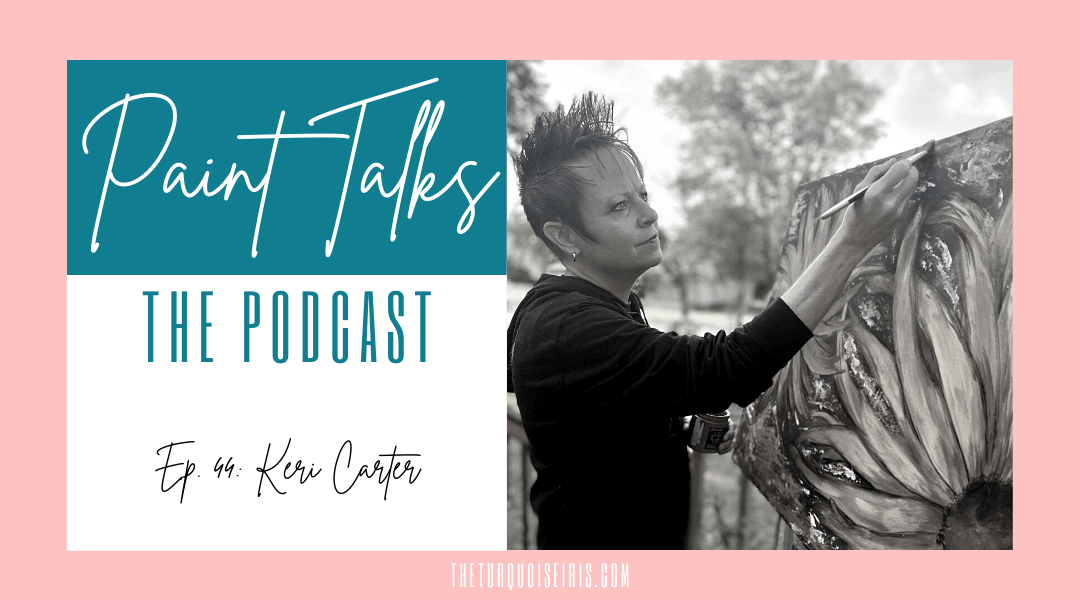 Paint Talks Episode 44 with Keri Carter