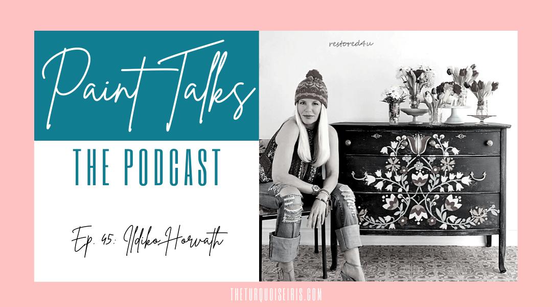 Paint Talks Episode 45 with Ildiko Horvath