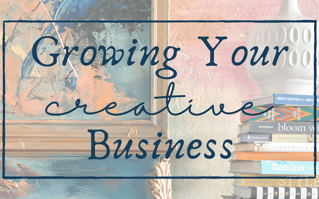 Tips to Grow Your Creative Business