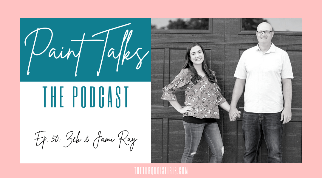 Paint Talks Episode 50 with Jami and Zeb Ray