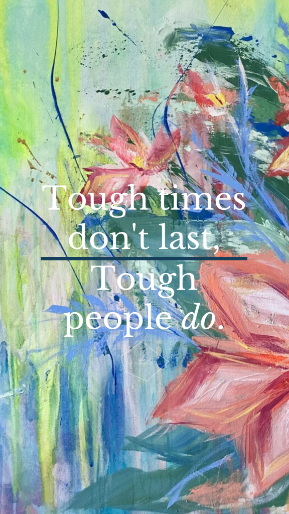 "phone wall paper ""tough times don't last, tough people do"""